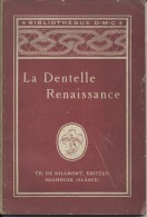 """68  - MULHOUSE - """" LA DENTELLE RENAISSANCE """"  - Broderie - Societ� DOLLFUS  MIEG - Bibliotheque D.M.C."""