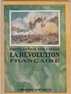 Encyclopédie Par L´image. LA REVOLUTION FRANCAISE - Encyclopaedia