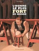 BD Homme Le Plus Fort Du Monde (L') - Nicolas Debon - Gallimard Jeunesse - Libri, Riviste, Fumetti