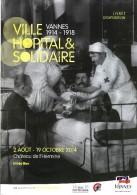 WW1 1914 1918 GRANDE GUERRE VANNES HOPITAL ET SOLIDAIRE Exposition Centenaire - Francia