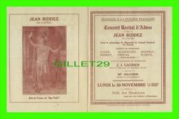 PROGRAMMES - PROGRAM - CONCERT RÉCITAL D'ADIEU DE JEAN RIDDEZ, 1930 - SALLE DES MUSICIENS, MONTRÉAL, QUÉBEC - - Programmes