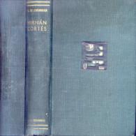 HERNAN CORTES SU MAYOR BIOGRAFIA POR SALVADOR DE MADARIAGA AÑO 1951 739 PAGINAS - Biographies