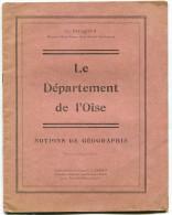Charles FAUQUEUX Le Département De L'Oise, Notions De Géographie Circa 1930 - Libri, Riviste, Fumetti