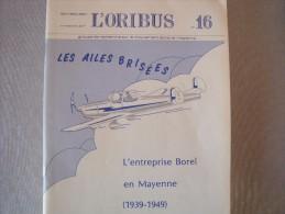 Revue L'ORIBUS N° 16 Décembre 1984- Mars 1985 : L'entreprise Borel En Mayenne - Pays De Loire