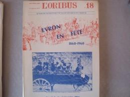 Revue L'ORIBUS N° 18  Juillet- Septembre  1985 : EVRON, Un Siècle De Cérémonies,fêtes Et Loisirs - Pays De Loire