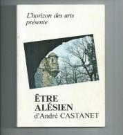 Gard.Alès.Etre Alésien D'André Castanet - Histoire