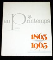 Album Au Printemps Paris Cent Ans De Jeunesse, 1865-1965 - Histoire Magasins Printemps & Prisunic - Histoire