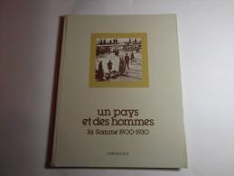 UN PAYS ET DES HOMMES - LA SOMME / PICARDIE HISTOIRE ILLUSTRATIONS PHOTOGRAPHIES ANCIENNES - Picardie - Nord-Pas-de-Calais