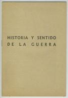 """""""Historia Y Sentido De La Guerra"""". Propagande Fasciste. Guerre Civile Espagnole. Guerra Civil. - Livres, BD, Revues"""