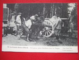 88 - UNE GROSSE PIECE D' ARTILLERIE DANS LES VOSGES -  LA GRANDE GUERRE 1914-15- - - Zonder Classificatie
