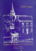 Dr Albert ALEXANDRE - 250 ANS - Eglise St-Hubert à LOVERVAL 1742-1992 (24 Pages - Format 15 V 21cm) - Belgique