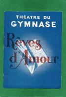 Programme   Théatre DU GYMMASE Piéce  REVES D'AMOUR DE RENE FAUCHOIS.PROGRAMME SIGNE 3 Juin 1943 - Programmi