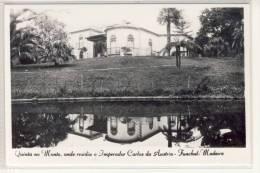 Funchal - Kaiser KARL I. Quinta No Monte, Onde Residiu O Imperador Carlos Da Austria - Madeira
