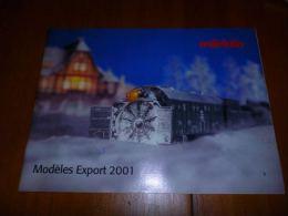 CB8 Catalogue Marklin Modèles Export 2001 40 Pages - Train - Modélisme - Wagon - Livres Et Magazines