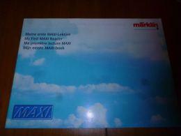 CB8 Catalogue Marklin My First Maxi Reader -  Train Wagon Modélisme - 44 Pages - ANglais Français Allemand Néerlandais - Livres Et Magazines