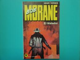 Bob Morane  El Matador Marabout Pocket 139 Type 12 E.O.   Tres Tres Bon Etat - Aventure