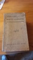 Annuaire General De La Haute-Garonne, Historique, Administratif Et Commercial 1935 - Midi-Pyrénées