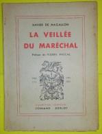 Livre De Xavier De MAGALLON :  La Veillée Du Maréchal + Dédicace De L´auteur Au Colonel REMY - Livres
