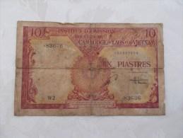 INSTITUT D'EMISSION DES ETATS DU CAMBODGE DU LAOS ET DU VIET NAM.DIX PIASTRES. - Banknotes