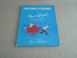 Souvenirs D´enfance De Marcel Pagnol éditions Pastorelly 1962 Illustrations Suzanne Ballivet. Voir Photos. - Autres