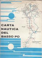 C1884 - CARTA NAUTICA DEL BASSO PO EPT FERRARA E ROVIGO Ed.1972/MELARA/FICAROLO/GAIBA/OCCHIOBELLO/PAPOZZE/CRESPINO - Altri