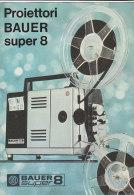 C1913 - Brochure Illustrata PROIETTORI BAUER SUPER 8 - Film Projectors