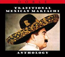 Anthology Of The Mexican Mariachi - Musiques Du Monde