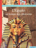 L'Egypte Au Temps Des Pharaons / Miroirs De La Connaissance - Histoire