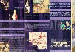 Balle Pelote Dépliant Musée Des Jeux De Paume -Museum Van Het Kaasten Ath - Dépliants Touristiques