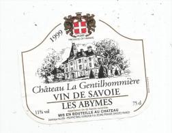 étiquette De Vin , 1999 , Château LA GENTILHOMMIERE , Vin De Savoie , LES ABYMES , Allion , St Jeoire-Prieuré - Castles