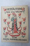 """Anja Mendelssohn """"Gestalten Aus 1001 Nacht"""" Nachdichtungen Nach Den Arabischen Märchen, Erstauflage Von 1922 - Erstausgaben"""