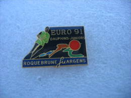 Pin´s Ski Nautique: EURO 91 Dauphins Juniors à ROQUEBRUNE Sur ARGENS - Water-skiing