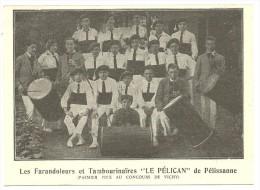 Bouches Du Rhone, Pelissanne, Farandoleurs Et Tambourinaires, Le Pelican   (bon Etat) - Pelissanne