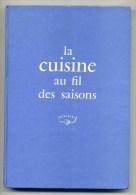 LA CUISINE AU FIL DES SAISONS - LIVRE PUBLICITAIRE FRIGIDAIRE - Gastronomie