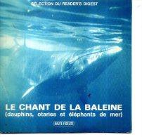 .E CHANT DE LA BALEINE READER DIGEST OTARIE DAUPHIN - 45 Rpm - Maxi-Singles