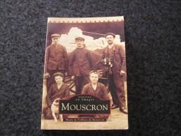 MOUSCRON Mémoire En Images Régionalisme Dottignies Indusrie Tram Vicinal Tramways Gare Brasserie Procession Football - Cultuur