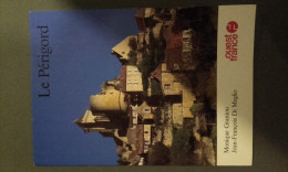 LIVRET DE 32 PAGES - LE PERIGORD - Editions OUEST-FRANCE - 1983 - Tourisme
