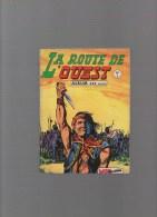 La Route De L´ouest  ,album N°1 Avec N°1,2,3 - Autres Auteurs