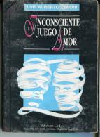 """""""INCONSCIENTE JUEGO DE AMOR"""" AUTOR LUIS ALBERTO ZANONI EDIT.LAZ AÑO NO INDICADO PAG. 93 USADO GECKO. - Theatre"""