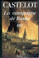 C1 NAPOLEON Castelot LA CAMPAGNE DE RUSSIE 1812 Relie - Libri