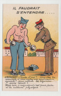 CPA - Humour - IL FAUDRAIT S´ENTENDRE... - Originale Et état Parfait - 1914-18