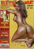 BD BANDE DESSINEE POUR ADULTE  BEDE ADULT N° 101  ALBUM RECUEIL N° 221 & 222  -  136 PAGES - Erotismo (Adulti)