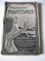 Persönlicher Magnetismus! -Ficker S Verlag (A.Donath ) Leipzig - Le Magnétisme Personnel - Santé & Médecine