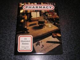 PHARMACY An Illustrated History David L Cowen 1990 Pharmacie Pharmacien Apothicaire Médicament Histoire Livre épuisé - Culture