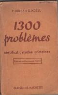 1300 PROBLEMES JOREZ ET KOELL - CLASSIQUE HACHETTES 1960 - ILLUSTRATIONS - VOIR LES SCANNERS - 6-12 Jaar
