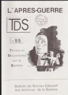 L APRES GUERRE DANS LA SOMME / TEXTES ET DOCUMENTS SUR LA SOMME N° 55 ARCHIVES DEPARTEMENTALES PICARDIE HISTOIRE FO14 - Picardie - Nord-Pas-de-Calais