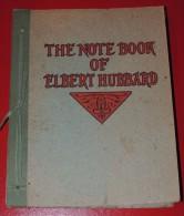THE NOTE BOOK OF ELBERT HUBBARD - E.O. 1927 - PORT FRANCE : GRATUIT. - Livres Anciens