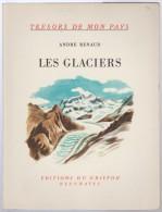 Suisse N° 38 - Trésors De Mon Pays André Renaud, Les Glaciers  éditions Du Griffon Neuchatel - Other