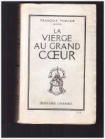 La Vierge Au Grand Coeur Ou La Mission  Les Travaux Et La Passion De Jeanne D Arc   Porche Francois - Livres, BD, Revues