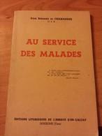 Au Service Des Malades ......   Dom Bernard De Chabannes - Religion